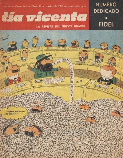 Tapa de la revista Tía Vicenta. Número dedicado a Fidel. Año IV – número 165. Sábado 1 de Octubre de 1960. Ilustración: Landrú. Texto: ¿Hace mucho que esta hablando?