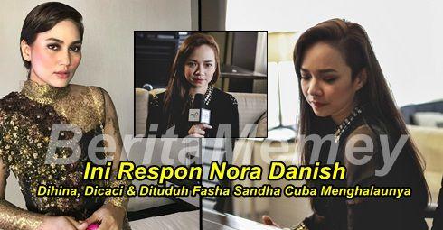 Respon Nora Danish Apabila Dihina Dan Dituduh Oleh Fasha Sandha