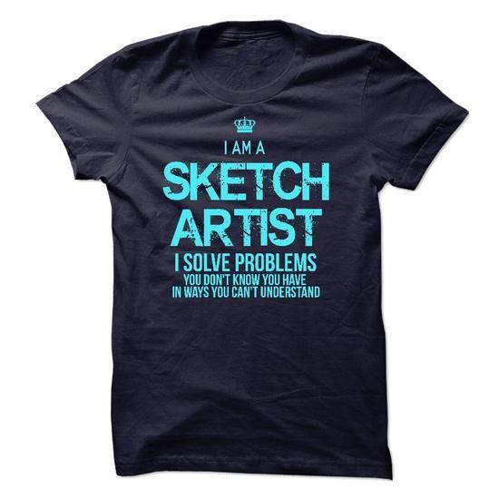 I am a Sketch Artist T Shirts, Hoodies, Sweatshirts