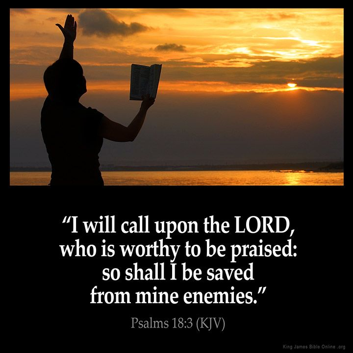 Psalms 18:3 I Will Call Upon The LORD Who Is Worthy To Be Praised. Bible  ScripturesBible ...