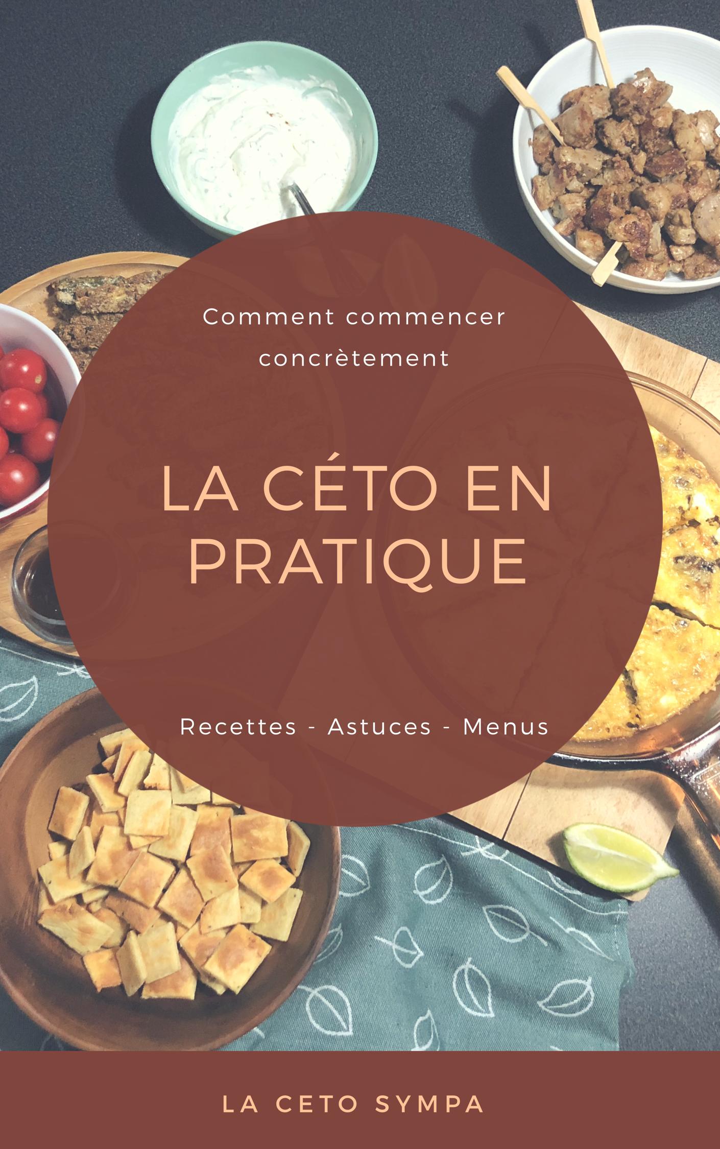 La céto en pratiquE - Aliments cétogènes, Régime cétogène..