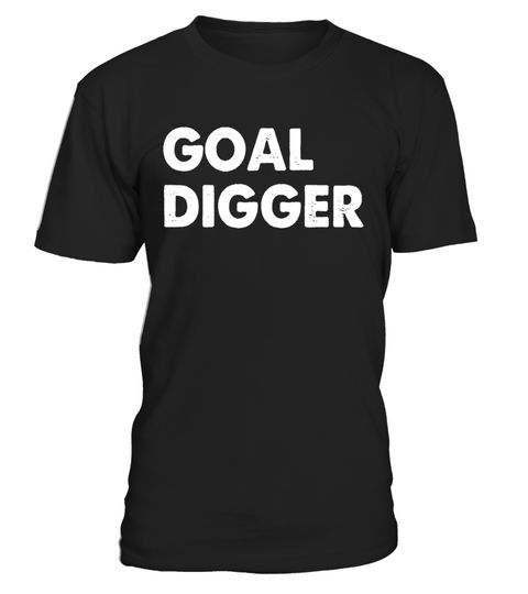 "# Crew Neck T-shirt| Goal Digger .  Special Offer, not available in shops      Comes in a variety of styles and colours      Buy yours now before it is too late!      Secured payment via Visa / Mastercard / Amex / PayPal      How to place an order            Choose the model from the drop-down menu      Click on ""Buy it now""      Choose the size and the quantity      Add your delivery address and bank details      And that's it!      Tags: This is the perfect t-shirt with funny sayings for…"