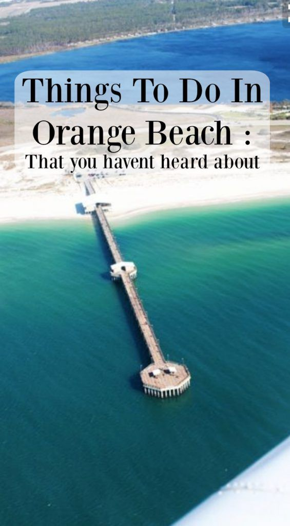 Fun Things To Do In Orange Beach That You Haven T Heard About