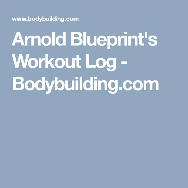 Arnold blueprints workout log bodybuilding workouts arnold blueprints workout log bodybuilding malvernweather Images