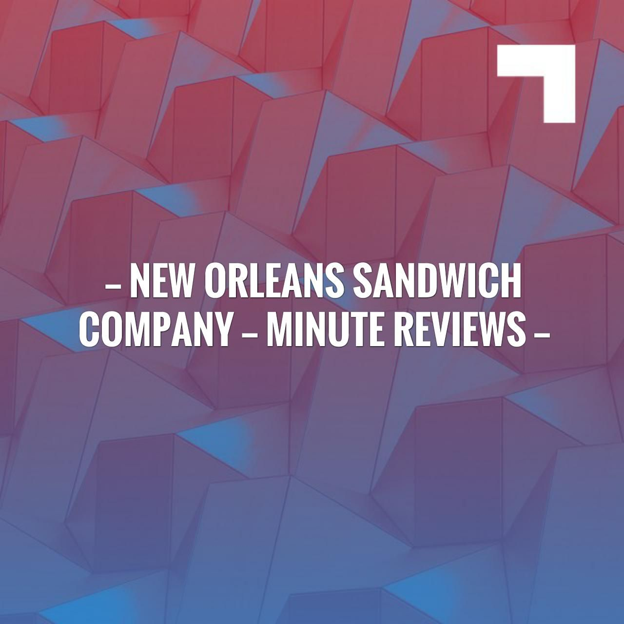 New Orleans Sandwich Company Minute Reviews Love And Light