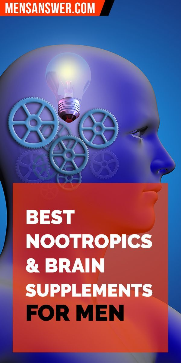 Best Nootropics Brain Supplements For Men Do They Work What Are