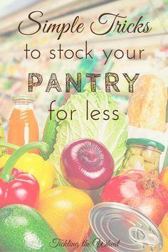 Creating a well-stocked pantry will make your life simpler. These tips will help you stock your pantry while staying under your grocery budget.