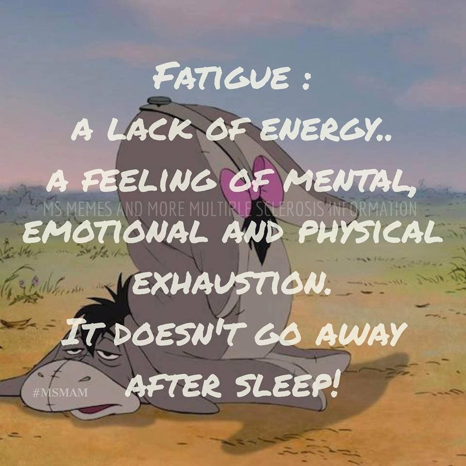 Pin By Teresa Corwin Franklin On Multiple Sclerosis Quotes Exhausted Meme Multiple Sclerosis Quotes Sleep Funny