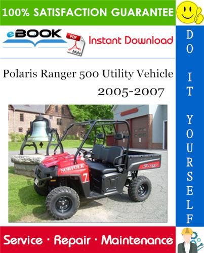 Polaris Ranger 500 Utility Vehicle Service Repair Manual 2005 2007 Download Polaris Ranger Repair Manuals Utility Vehicles