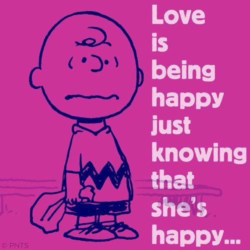 Love is being happy just knowing that she's happy...