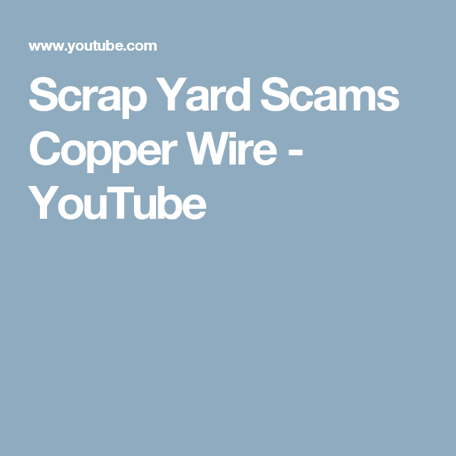 Scrap Yard Scams Copper Wire - YouTube | electronics recycling ...