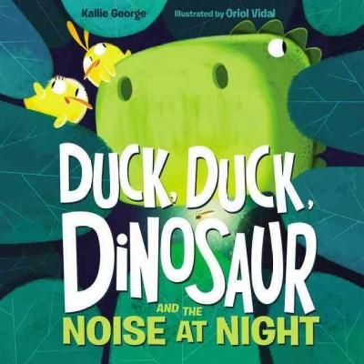Duck, Duck, Dinosaur and the Noise at