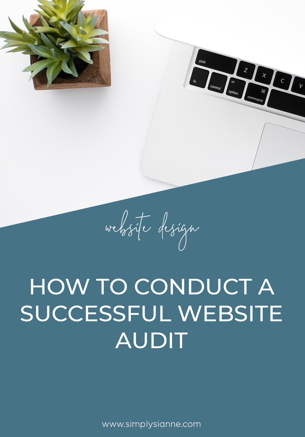 How To Conduct A Successful Website Audit For Your Business Simply Sianne Diy Web Design What Is Marketing Creative Entrepreneur Marketing