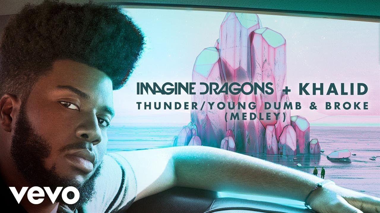 Imagine Dragons Khalid Thunder Young Dumb Broke Medley Audio Imagine Dragons Khalid Dumb And Dumber