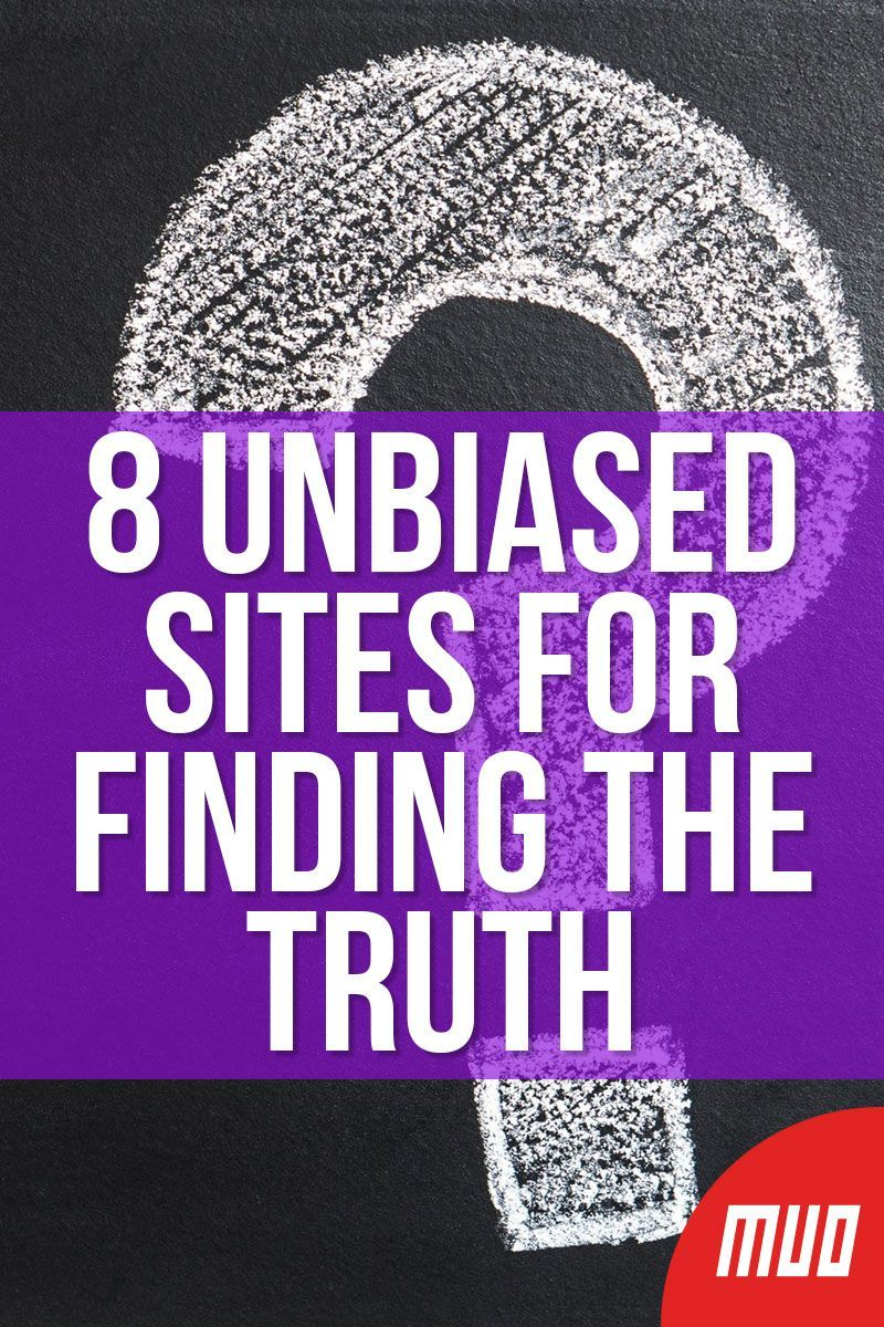 8 Unbiased Sites For Finding The Truth ---  In the digital era, where news travels quickly through multiple channels, how do you check your facts? Here are five of the best fact-checking websites, like Snopes and PolitiFact, so that you can find the truth.  #News #FakeNews #Bias #MediaBias #Websites #Unbiased #NewsMedia