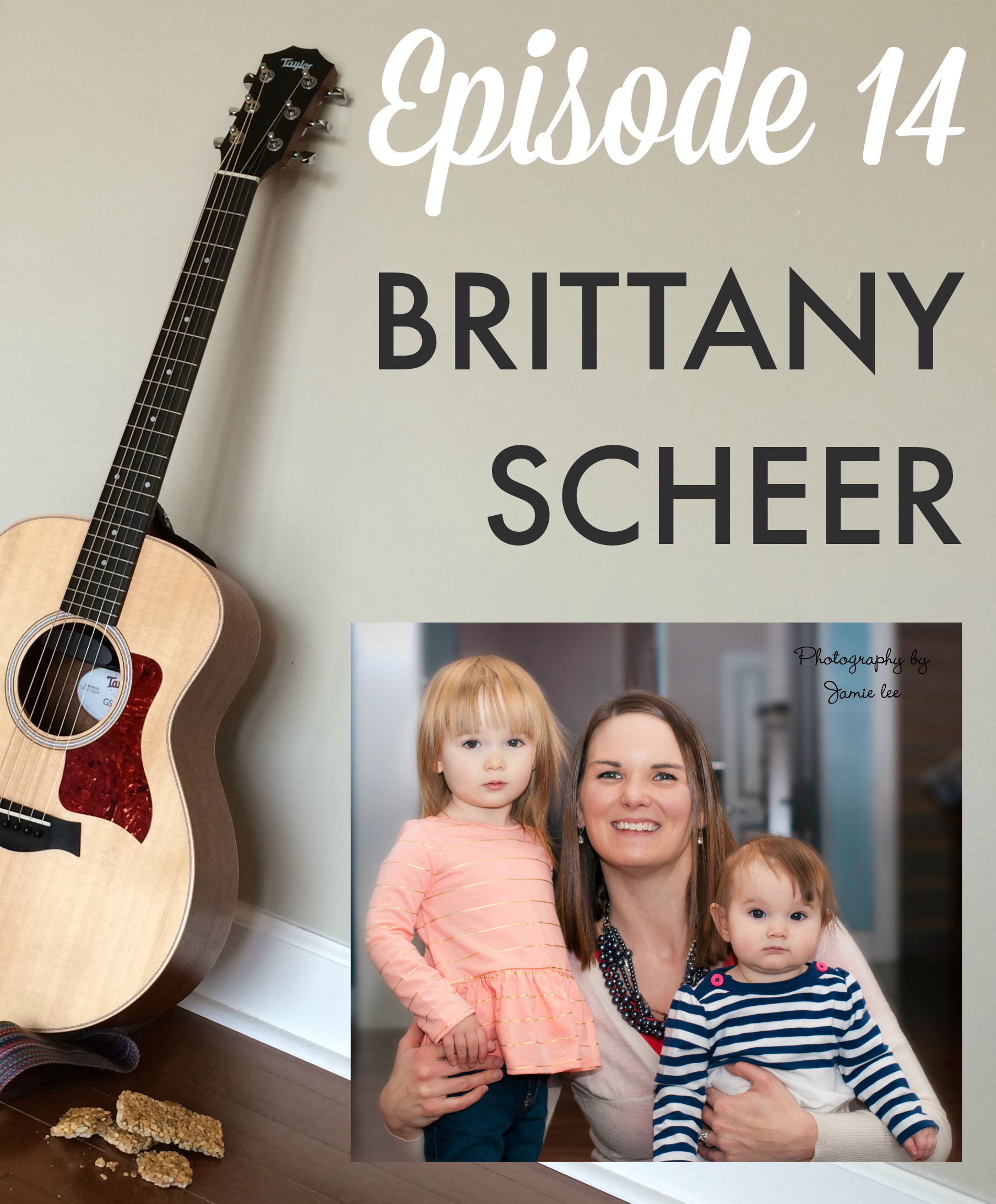 Guitars & Granola Bars: Episode 14 with Brittany Scheer #MamaMT
