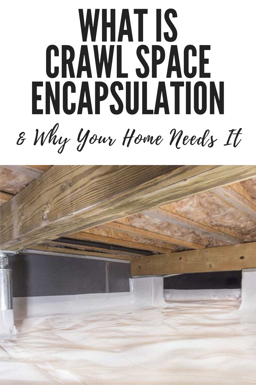 What Is Crawl Space Encapsulation & Why Your Home Needs It