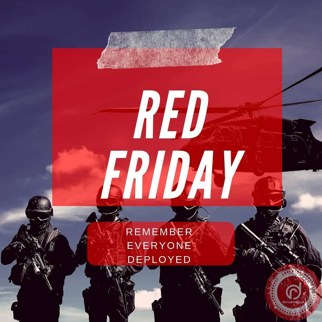 Red Friday Remember Everyone Deployed Please Thank Our