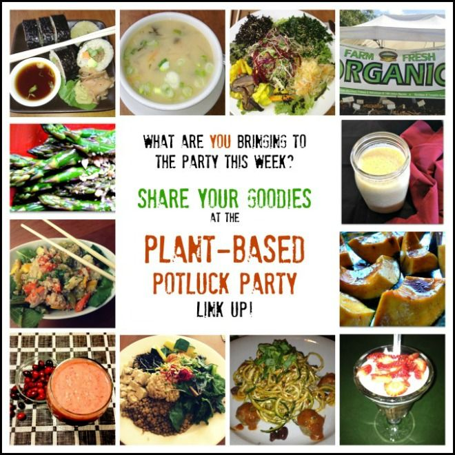 Share Vegan Food & Fun At The Plant Based Potluck Party