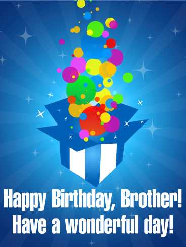 Happy Birthday Card For Brother The Best Birthdays Are Full Of Surprises Whether You Get Surprised By A Party Presents Or Fun An Exciting