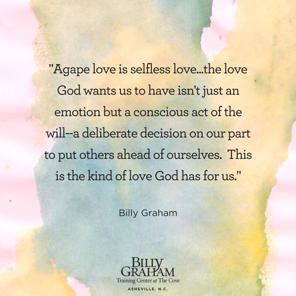 Quotes About Love: Agape Love Quote By Billy Graham Cove