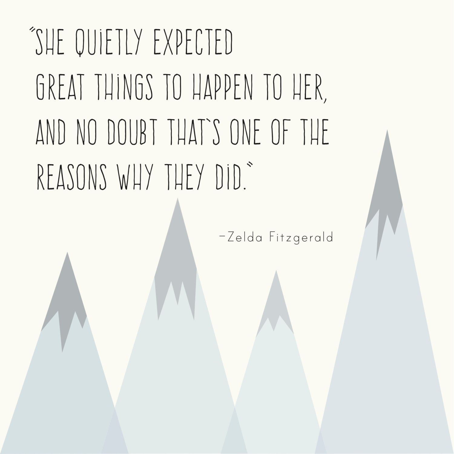 "Zelda Quotes Zelda Fitzgerald Quote Print ""she Quietly Expected Great Things"