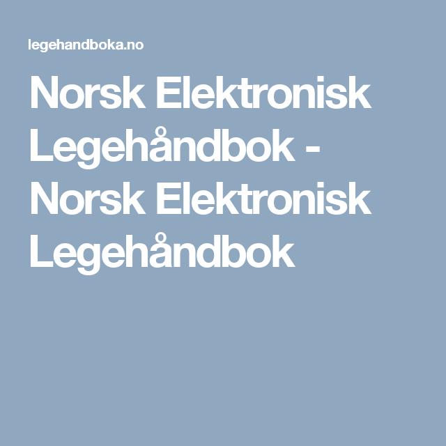 Norsk Elektronisk Legehåndbok Norsk Elektronisk Legehåndbok