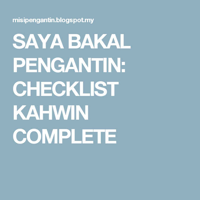 Saya Bakal Pengantin Checklist Kahwin Complete Wedding Checklist Timeline Checklist Wedding Planner Checklist