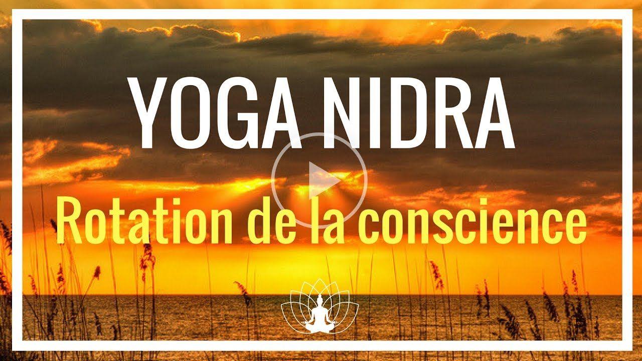 Yoga Nidra Rotation De La Conscience Relaxation Meditation En Francais Cedric Michel Youtube Yoga Nidra Meditation Yoga Detente