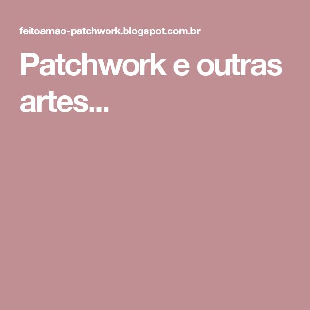 Patchwork e outras artes...