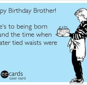 Funny Birthday Ecards For Brother