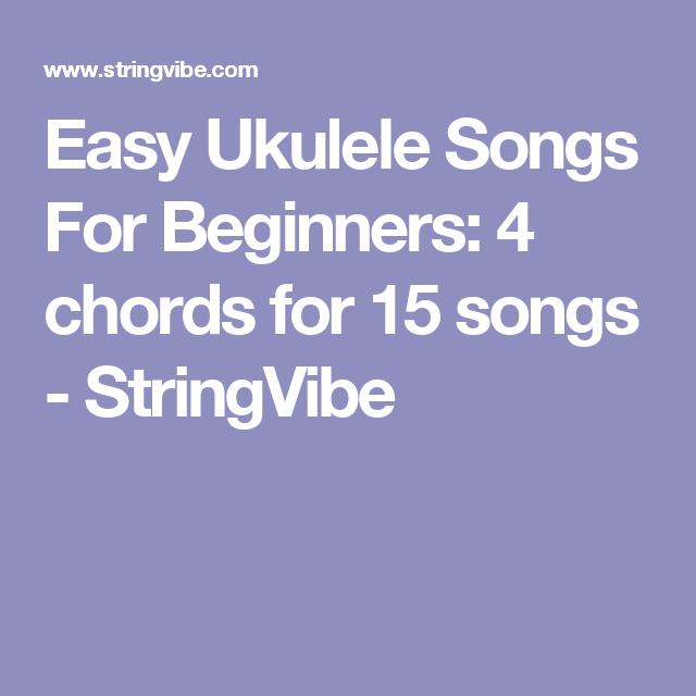 Easy Ukulele Songs For Beginners 4 Chords For 15 Songs Stringvibe