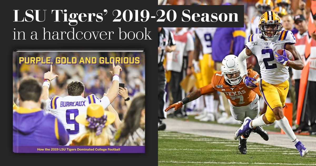 Purple Golden How The 2019 Lsu Tigers Dominated College Football To Win A National Championship Lsu Lsu Tigers College Football