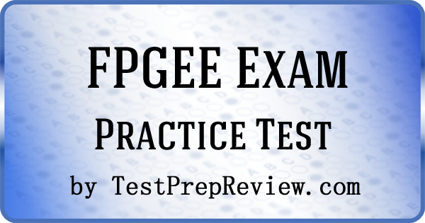 Fpgee Practice Test Questions Prepare For The Fpgee Test