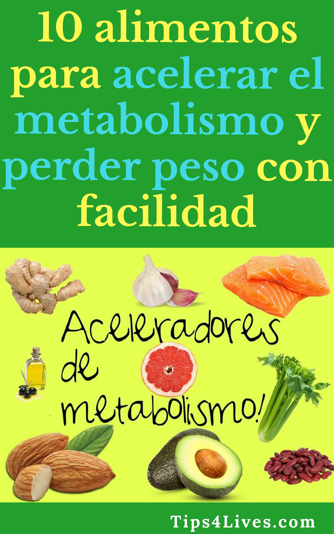 10 alimentos para acelerar el metabolismo y perder peso..