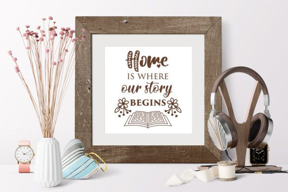 Home is Where Our Story Begins Quote (Graphic) by millerzoa · Creative Fabrica