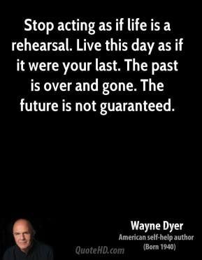 Wayne Dyer Life Quotes