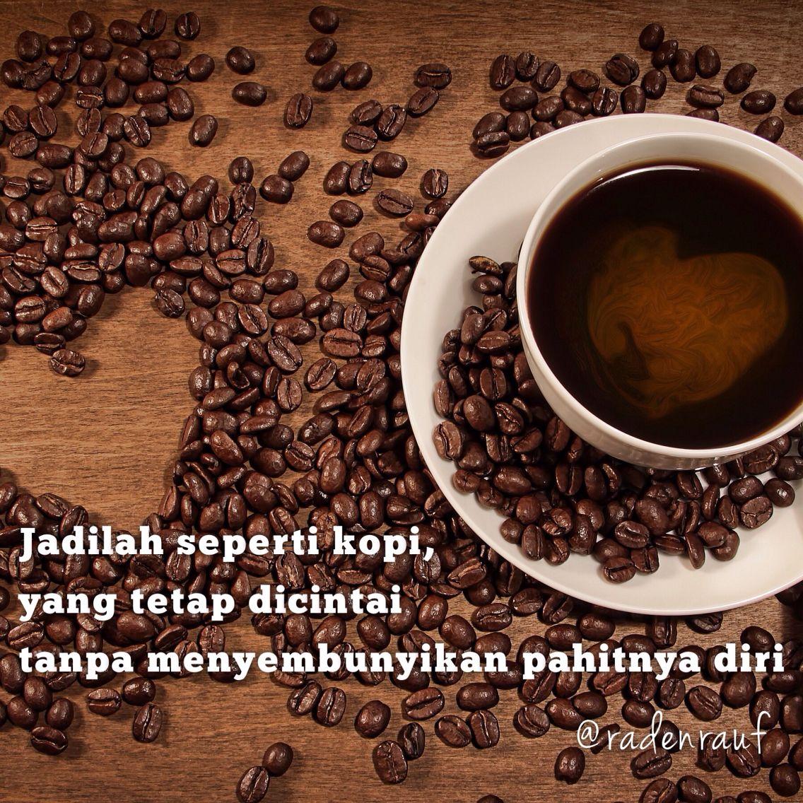 jadilah seperti kopi kopi kutipan kopi pecinta kopi