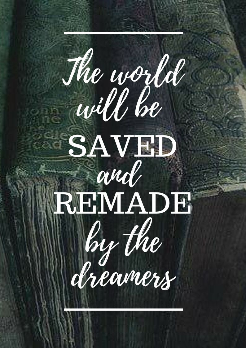 The World Will Be Saved And Remade By The Dreamers A Court Of