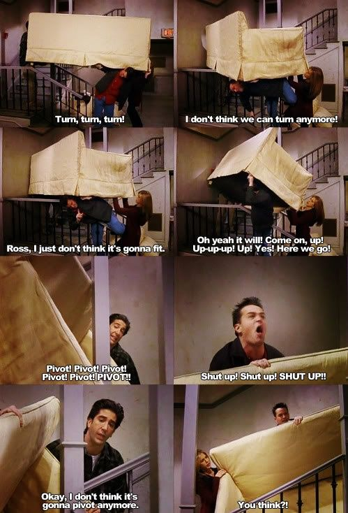 PIVOT!!!! | Friends tv show quotes, Friends tv