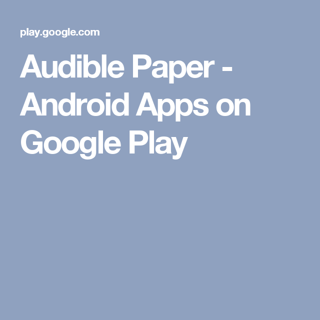 Audible Paper Android Apps on Google Play App, Android