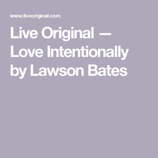 Love Intentionally by Lawson Bates | Lawson bates ...