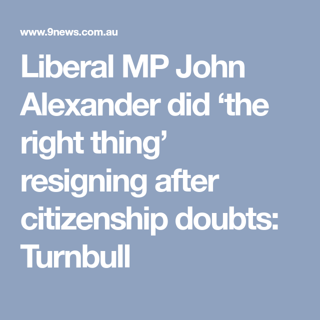 Liberal Mp John Alexander Did The Right Thing Resigning After