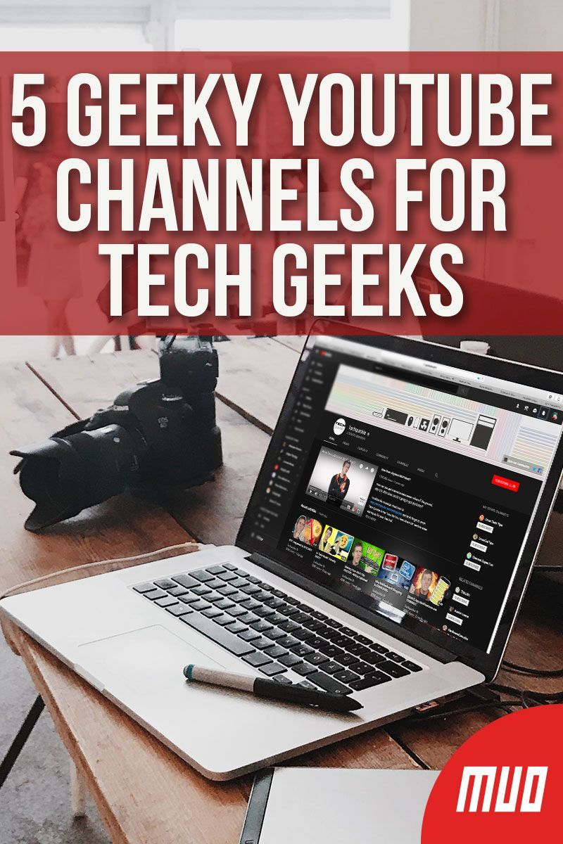5 Geeky YouTube Channels for Tech Geeks New electronic