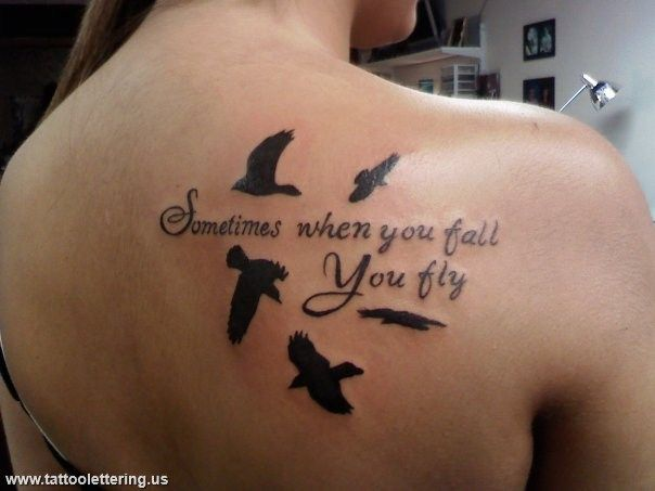 Shoulder Blade Tattoo Quote Sometimes When You Fall You Fly