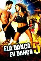 Ela Danca Eu Danco 5 Download Filmes Filmes