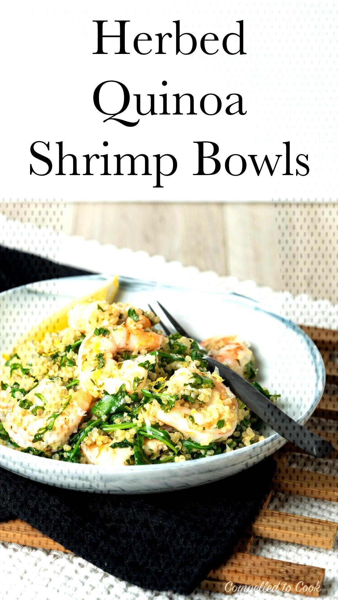 Herbed Quinoa Shrimp Bowls Got a New Year's resolution to eat better? Herbed Quinoa Shrimp Bowls
