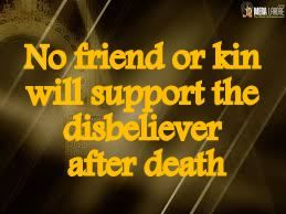 The Creator, His Caliph and Satan (Allaah, Aadamii awr ibliis): No friend or kin will support the disbeliever afte...