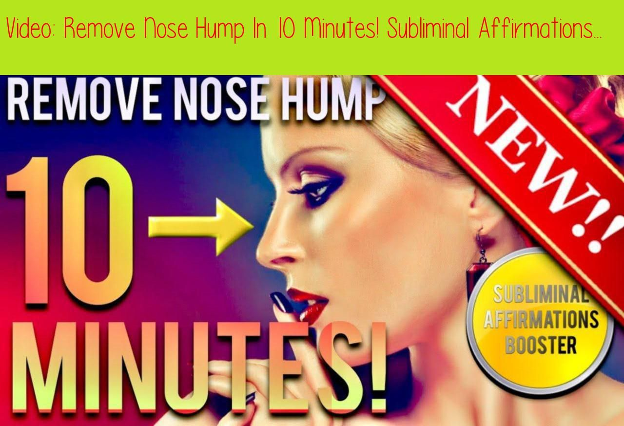 Remove Nose Hump In 10 Minutes! Subliminal Affirmations