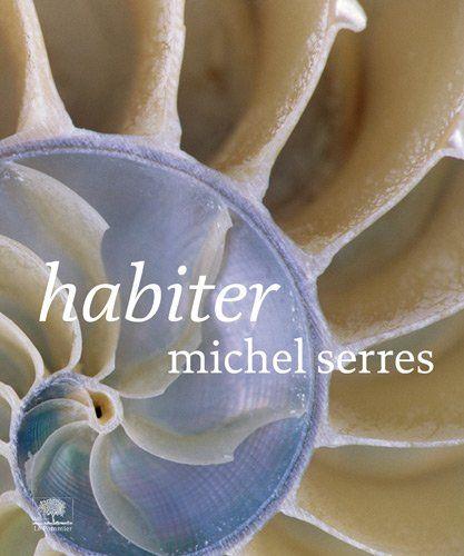 Habiter / Michel Serres
